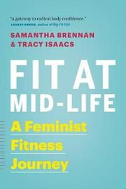 Fit at Mid-Life by Samantha Brennan