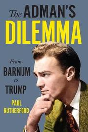 The Adman's Dilemma by Paul Rutherford