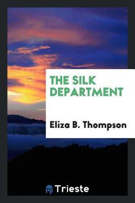 The Silk Department by Eliza B. Thompson image