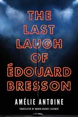 The Last Laugh of Edouard Bresson by Amelie Antoine