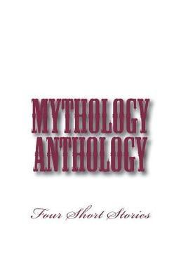 Mythology Anthology by B Heather Mantler image