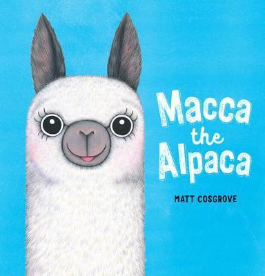 Macca the Alpaca by Matt Cosgrove