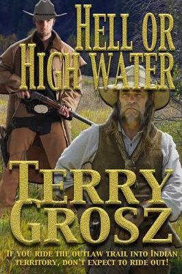 Hell or High Water in the Indian Territory by Terry Grosz image
