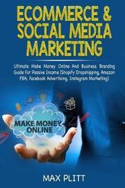 Ecommerce & Social Media Marketing by Max Plitt