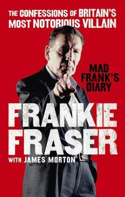 Mad Frank's Diary by Frankie Fraser