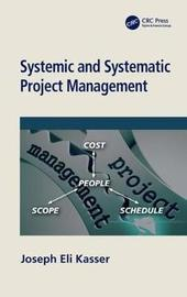 Systemic and Systematic Project Management by Joseph Eli Kasser