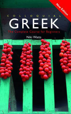 Colloquial Greek: The Complete Course for Beginners by Niki Watts image