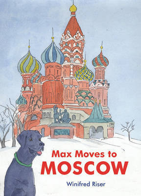 Max Moves to Moscow by Winifred Riser