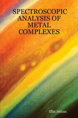 Spectroscopic Analysis of Metal Complexes by Iffat Imtiaz