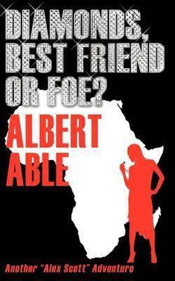 Diamonds Best Friend or Foe by Albert Able