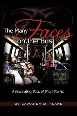 The Many Faces on the Bus by Lawanda M. Flake