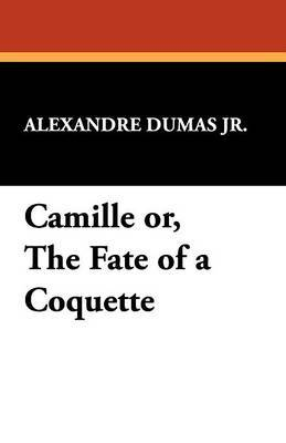 Camille Or, the Fate of a Coquette by Alexandre Dumas Jr image