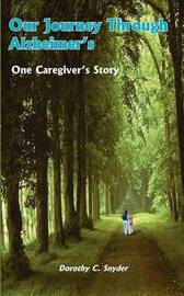 Our Journey Through Alzheimer's by Dorothy C. Snyder image