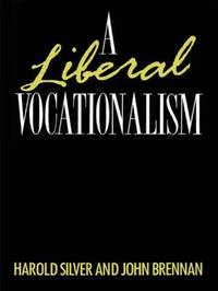 A Liberal Vocationalism by Harold Silver