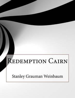 Redemption Cairn by Stanley Grauman Weinbaum