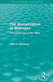 The Globalization of Business by John H Dunning