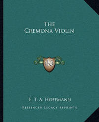 The Cremona Violin by E.T.A. Hoffmann