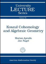 Koszul Cohomology and Algebraic Geometry by Marian Aprodu