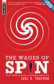 The Wages of Spin by Carl R. Trueman