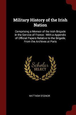 Military History of the Irish Nation by Matthew O'Conor image