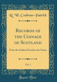 Records of the Coinage of Scotland, Vol. 1 by R. W. Cochran-Patrick image