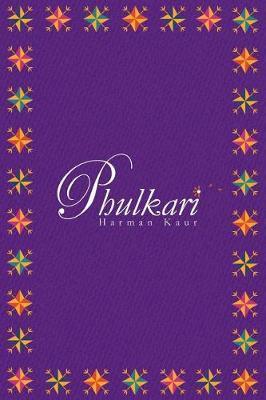 Phulkari by Harman Kaur