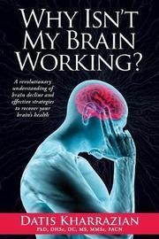 Why Isn't My Brain Working? by Datis Kharrazian