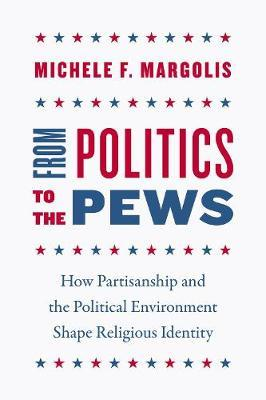 From Politics to the Pews by Michele F Margolis