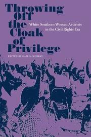 Throwing Off the Cloak of Privilege by Gail S Murray