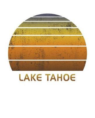 Lake Tahoe by Delsee Notebooks