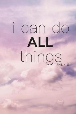 I Can Do All Things by Christian Verse Notebook