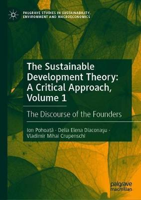 The Sustainable Development Theory: A Critical Approach, Volume 1 by Ion Pohoata