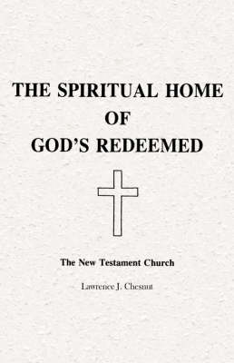 The Spiritual Home of God's Redeemed by Lawrence J. Chesnut image