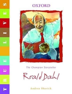 True Lives: Roald Dahl by Andrea Shavick image