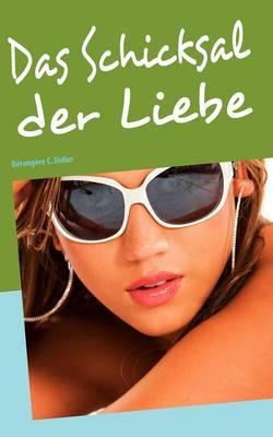 Das Schicksal Der Liebe by Berangere C. Didier image