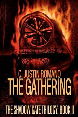 The Gathering: The Shadow Gate Trilogy: Book II by C. Justin Romano image