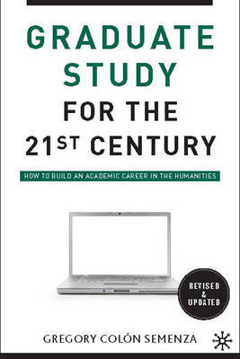 Graduate Study for the Twenty-First Century by Gregory M. Colon Semenza image