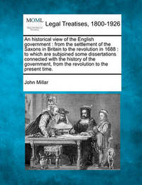 An Historical View of the English Government by John Millar