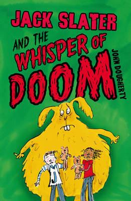Jack Slater and the Whisper of Doom by John Dougherty