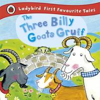 The Three Billy Goats Gruff: Ladybird First Favourite Tales by Irene Yates