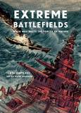 Extreme Battlefields: When War Meets the Forces of Nature by Tanya Lloyd Kyi
