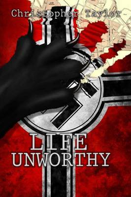 Life Unworthy Trade by Christopher Taylor