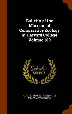 Bulletin of the Museum of Comparative Zoology at Harvard College Volume 109