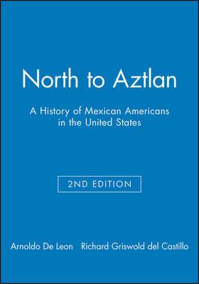 North to Aztlan by Arnoldo De Leon