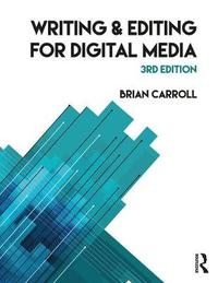 Writing and Editing for Digital Media by Brian Carroll