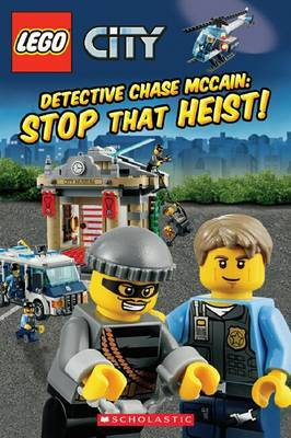 LEGO City: Detective Chase McCain: Stop That Heist! Level 2 Reader by Trey King