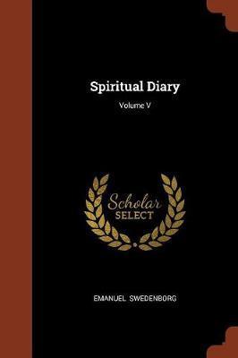Spiritual Diary; Volume V by Emanuel Swedenborg image