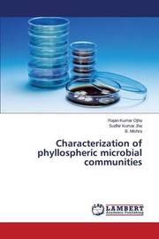 Characterization of Phyllospheric Microbial Communities by Ojha Rajan Kumar