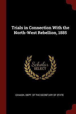 Trials in Connection with the North-West Rebellion, 1885 image