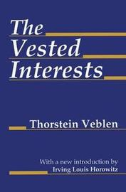 The Vested Interests by Thorstein Veblen